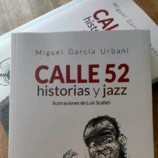 Relatos y Cuentos: CALLE 52, HISTORIAS Y JAZZ. MIGUEL GARCÍA URBANI (ILUSTRACIONES DE LUIS SCAFATI). Lote 221400426