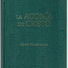 Relatos y Cuentos: LA AGONÍA DE CRISTO SANTO TOMÁS MORO CIUDADELA LIBROS, 2011. ENCUADERNACIÓN DE TAPA DURA. LIBRO NU. Lote 222124622