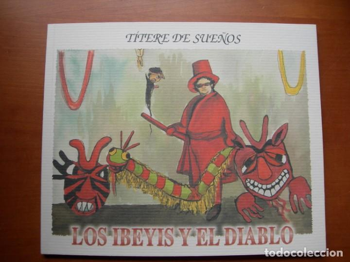 LOS IBEYIS Y EL DIABLO / RENÉ FERNANDEZ / TÍTERE DE SUEÑOS (Libros Nuevos - Literatura - Relatos y Cuentos)