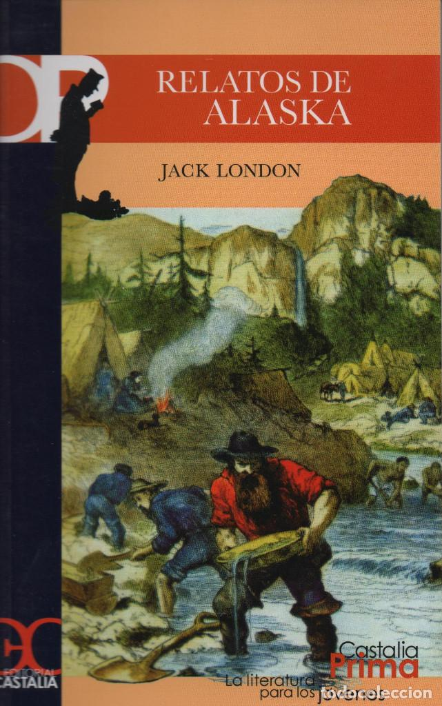 Relatos y Cuentos: Relatos de Alaska. Jack London. Castalia. 2008. NUEVO. - Foto 1 - 234885655