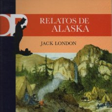 Relatos y Cuentos: RELATOS DE ALASKA. JACK LONDON. CASTALIA. 2008. NUEVO.. Lote 234885655
