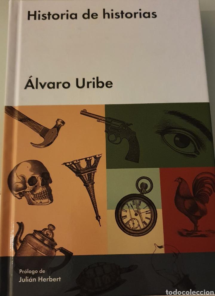 HISTORIA DE HISTORIAS ALVARO URIBE (Libros Nuevos - Literatura - Relatos y Cuentos)