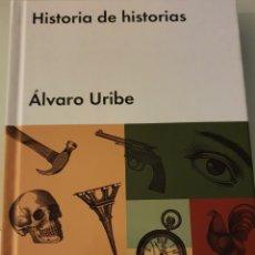 Relatos y Cuentos: HISTORIA DE HISTORIAS ALVARO URIBE. Lote 235325260