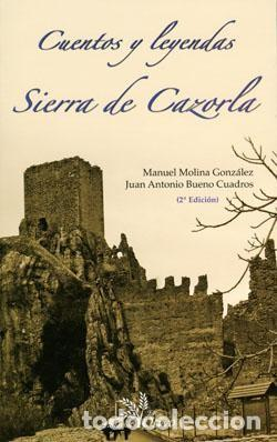 CUENTOS Y LEYENDAS DE LA SIERRA DE CAZORLA. (Libros Nuevos - Literatura - Relatos y Cuentos)