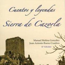 Relatos y Cuentos: CUENTOS Y LEYENDAS DE LA SIERRA DE CAZORLA.. Lote 235556785