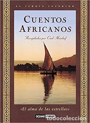 CUENTOS AFRICANOS. RECOPILADOS POR CARL MEINHOF. EL ALMA DE LAS ESTRELLAS. OCEANO AMBAR. (Libros Nuevos - Literatura - Relatos y Cuentos)