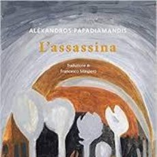 Relatos y Cuentos: ALEXANDROS PAPADIAMANDIS - L'ASSASSINA. Lote 235659900