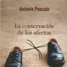 Relatos y Cuentos: LA CONSERVACIÓN DE LOS AFECTOS. ANTONIO PASCALE. TROPISMOS. 1ªEDICIÓN. 2006. NUEVO.. Lote 235910095