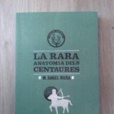 Relatos y Cuentos: LA RARA ANATOMÍA DELS CENTAURES. M. ANGEL RIERA. EDITORIAL MALES HERBES. 2012.. Lote 238162115