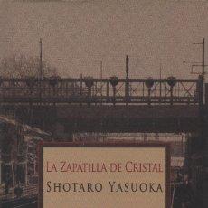 Relatos y Cuentos: LA ZAPATILLA DE CRISTAL. SHOTARO YASUOKA. EL TERCER NOMBRE. 2009. NUEVO.. Lote 238364580