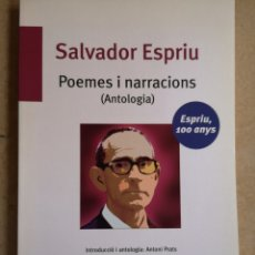 Relatos y Cuentos: SALVADOR ESPRIU. POEMES I NARRACIONS (ANTOLOGIA). A CURA D'ANTONI PRATS. 1A ED. ALZIRA 2012 (NOU).. Lote 239928995