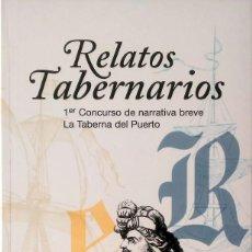 Relatos y Cuentos: RELATOS TABERNARIOS. EDITORIAL NORAY. 2006. NUEVO.. Lote 240693620