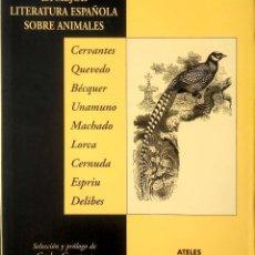 Relatos y Cuentos: LA MEJOR LITERATURA ESPAÑOLA SOBRE ANIMALES. ATELES. 1ªEDICIÓN. 2000. NUEVO.. Lote 240787210