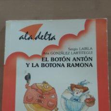 Relatos y Cuentos: EL BOTÓN ANTÓN Y LA BOTONA RAMONA ALA DELTA N°129. Lote 241449510