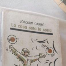 Relatos y Cuentos: LA CASA SOTA LA SORRA. JOAQUIM CARBO. COLUMNA BUMERANG.. Lote 243854545