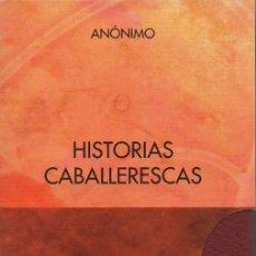 Relatos y Cuentos: HISTORIAS CABALLERESCAS.3 VOLÚMENES.ANÓNIMO.SIMANCAS EDICIONES(EL PARNASILLO).2005.NUEVOS. Lote 244811715