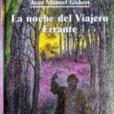 Relatos y Cuentos: LA NOCHE DEL VIAJERO ERRANTE.JOAN MANUEL GISBERT (NUEVO). Lote 245548460