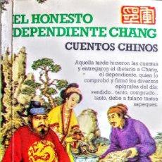 Relatos y Cuentos: CUENTOS CHINOS. EL HONESTO DEPENDIENTE CHANG. Lote 245560990