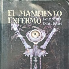 Relatos y Cuentos: EL MANIFIESTO ENFERMO, RAFAEL JURADO CÓRDOBA, EMILIO SUBIRÁ -TAPA BLANDA - 2005. Lote 246931295
