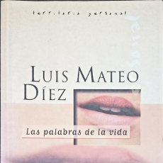 Relatos y Cuentos: LAS PALABRAS DE LA VIDA, LUIS MATEO DIEZ - RECOPILACIÓN DE ENSAYOS - 2000 - ESPAÑOL. Lote 246934780