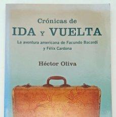 Relatos y Cuentos: CRÓNICAS DE IDA Y VUELTA, HÉCTOR OLIVA - RBA - TAPA BLANDA - DE BOLSILLO. Lote 247102305