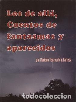 LOS DE ALLÁ, CUENTOS DE FANTASMAS Y DESAPARECIDOS. MARIANO BENAVENTE (Libros Nuevos - Literatura - Relatos y Cuentos)
