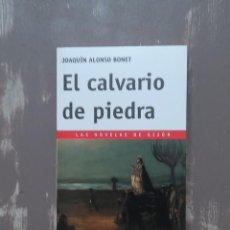 Relatos y Cuentos: EL CALVARIO DE PIEDRA DE JOAQUÍN ALONSO BONET. Lote 254465300