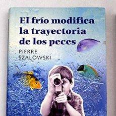 Relatos y Cuentos: EL FRÍO MODIFICA LA TRAYECTORIA DE LOS PECES. Lote 257549990