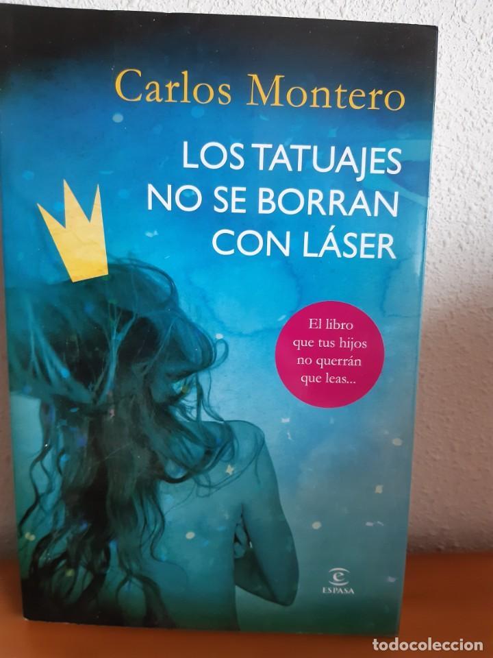 LOS TATUAJES NO SE BORRAN CON LASER CARLOS MONTERO (Libros Nuevos - Literatura - Relatos y Cuentos)