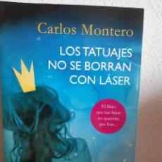 Relatos y Cuentos: LOS TATUAJES NO SE BORRAN CON LASER CARLOS MONTERO. Lote 262427215