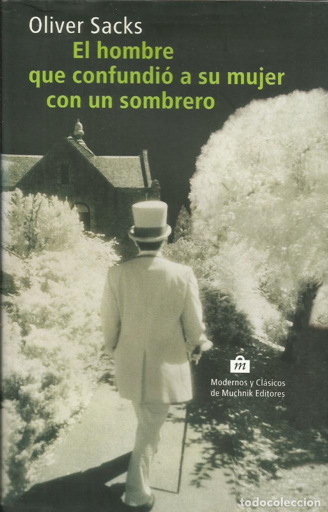 EL HOMBRE QUE CONFUNDIÓ A SU MUJER CON UN SOMBRERO / OLIVER SACKS. (Libros Nuevos - Literatura - Relatos y Cuentos)