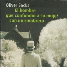 Relatos y Cuentos: EL HOMBRE QUE CONFUNDIÓ A SU MUJER CON UN SOMBRERO / OLIVER SACKS.. Lote 262697865