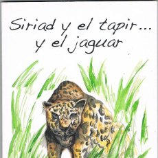 Relatos y Cuentos: SIRIAD Y EL TAPIR .. Y EL JAGUAR. Lote 266592073