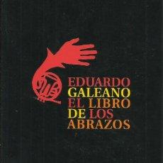 Relatos y Cuentos: EL LIBRO DE LOS ABRAZOS / EDUARDO GALEANO.. Lote 267276404