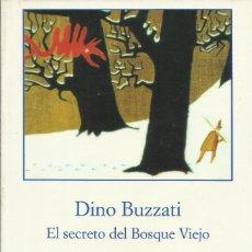 Relatos y Cuentos: EL SECRETO DEL BOSQUE VIEJO / DINO BUZATTI.. Lote 267396514