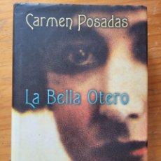 Relatos y Cuentos: LA BELLA OTERO CARMEN POSADA. Lote 267872044