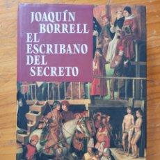 Relatos y Cuentos: EL ESCRIBANO EL SECRETO JOAQUÍN BORRELL. Lote 268786554