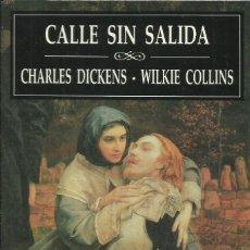 Relatos y Cuentos: CALLE SIN SALIDA / CHARLES DICKENS-WILKIE COLLINS.. Lote 268889554