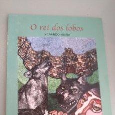Relatos y Cuentos: O REI DOS LOBOS. XERARDO NEIRA. TOXOSOUTOS. Lote 269215433