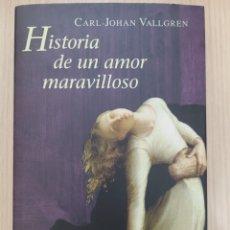 Relatos y Cuentos: HISTORIA DE UN AMOR MARAVILLOSO. CARL-JOHAN VALLGREN. Lote 269401298