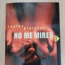 Relatos y Cuentos: NO ME MIRES LESLEY GLAISTER. Lote 269403153