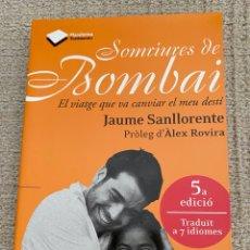 Relatos y Cuentos: SOMRIURES DE BOMBAI .JAUME SANLLORENTE. Lote 270215898