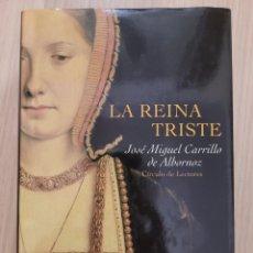 Relatos y Cuentos: LA REINA TRISTE JOSE MIGUEL CARRILLO ALBORNOZ. Lote 270625293