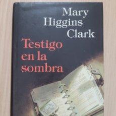 Relatos y Cuentos: TESTIGO EN LA SOMBRA MARY HIGGINS CLARK. Lote 270628133