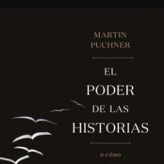 Relatos y Cuentos: EL PODER DE LAS HISTORIAS O CÓMO HAN CAUTIVADO AL SER HUMANO, DE LA ILÍADA A HARRY POTTER PUCHNER. Lote 273468323