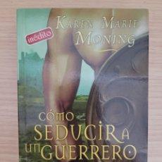 Livros: COMO SEDUCIR A UN GERRERO KAREN MARIE MONING. Lote 275172998