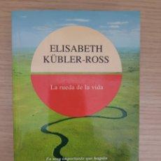 Livros: LA RUEDA DE LA VIDA ELIZABETH KUBLER-ROSS. Lote 275622373