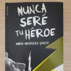 Livres: NUNCA SERE TU HEROE MARIA MENENDEZ-PONTE. Lote 275622428