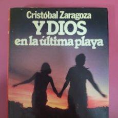 Relatos y Cuentos: Y DIOS EN LA ULTIMA PLAYA. CRISTÓBAL ZARAGOZA. Lote 276591628