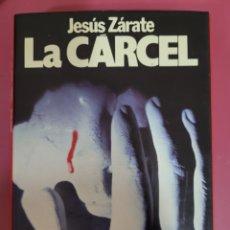 Relatos y Cuentos: LA CARCEL. JESÚS ZÁRATE. Lote 276592383
